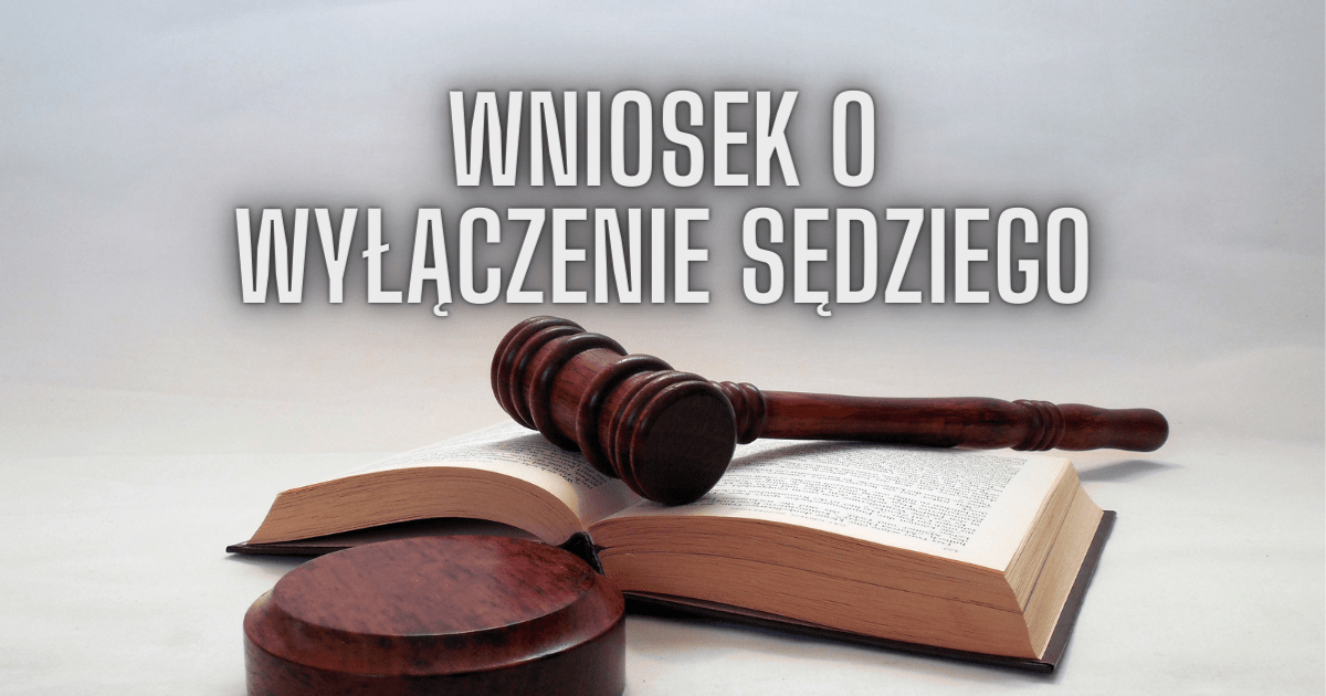 Wniosek o wyłączenie sędziego